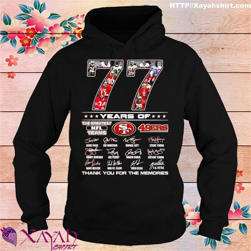 77 Years of The Greatest NFL teams 49ERS thank You for the memories signatures hoodie