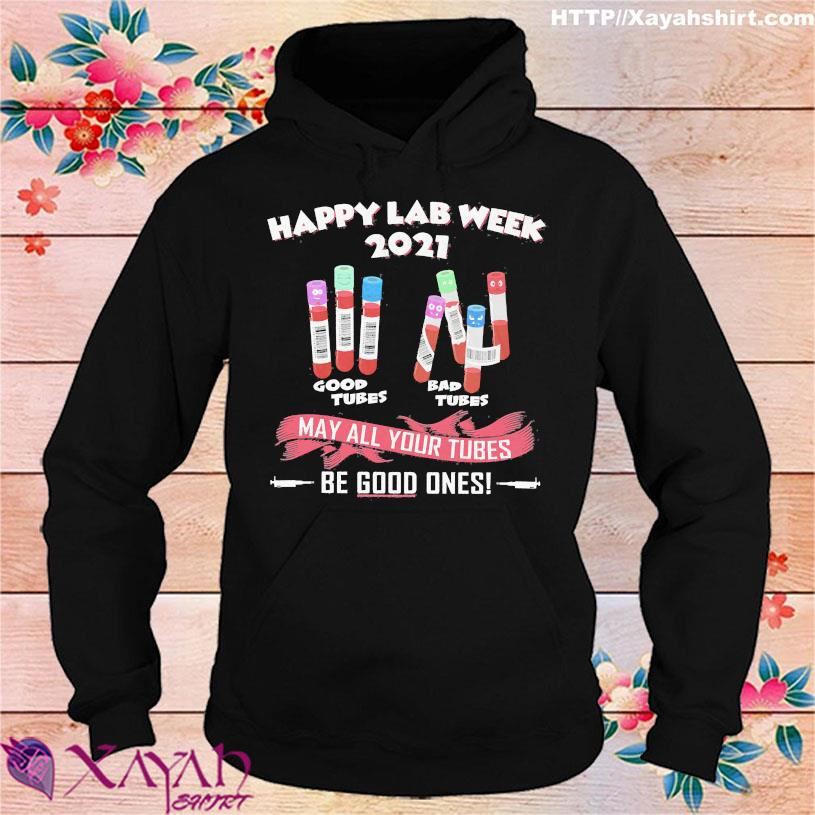 Happy Lab week 2021 may all Your tubes be good ones s hoodie