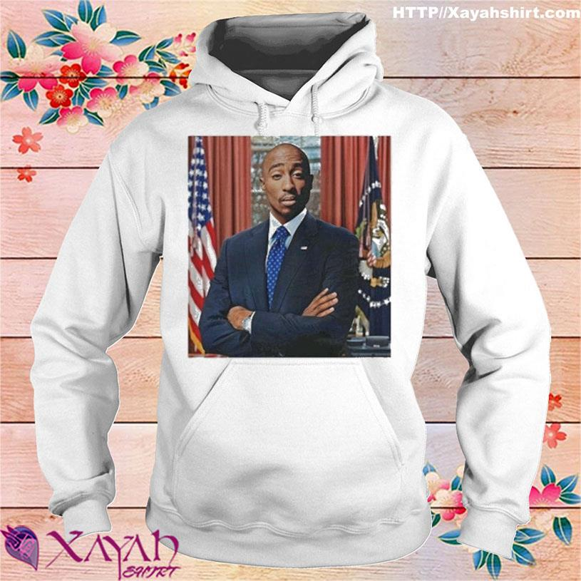 Tupac For President s hoodie