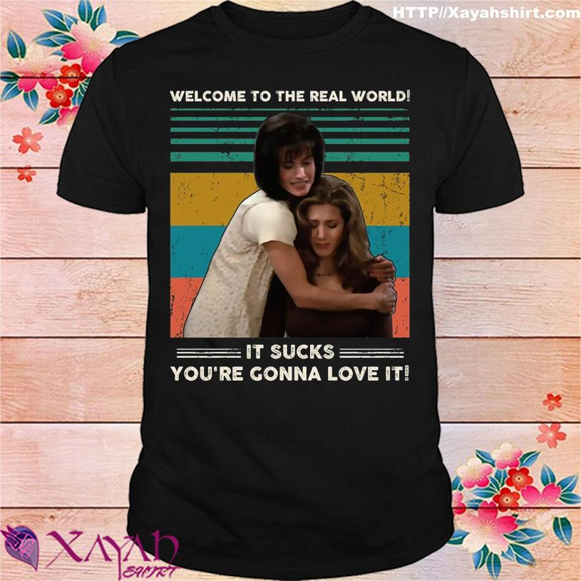 Welcome to the real world it Sucks You're Gonna love it vintage shirt