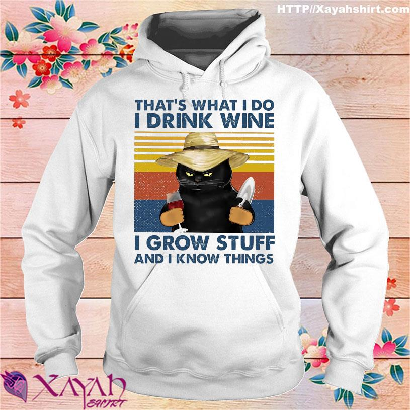 Black Cat that's what I do I drink Wine I grow stuff and I know things vintage hoodie