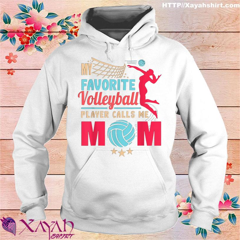 Cool Mothers My favorite Volleyball player calls me Mom hoodie