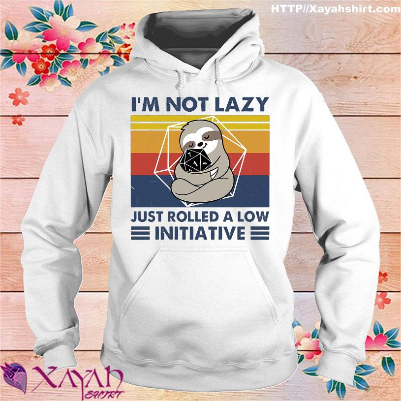 Sloth hug Initiative I'm not lazy just rolled a low vintage hoodie