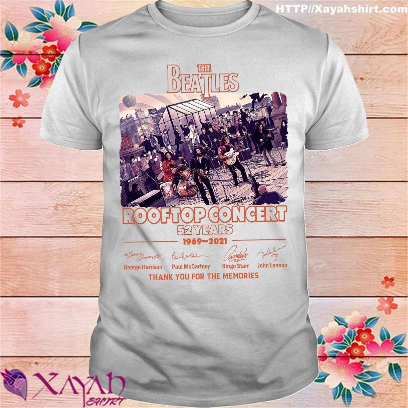 The Beatles Rooftop Concert 52 Years 1969 2021 thank You for the memories signatures shirt shirt