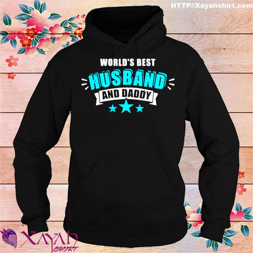 Worlds Best Husband And Daddy Shirt hoodie