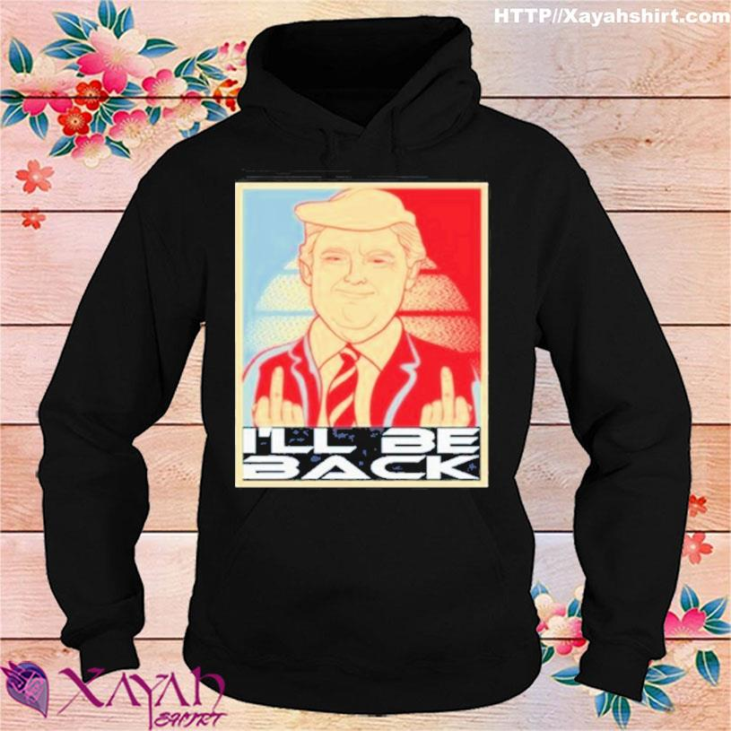 Funny Donald Trump Middle Fucking You I'll Be Back Vintage Shirt Funny Anti Biden hoodie