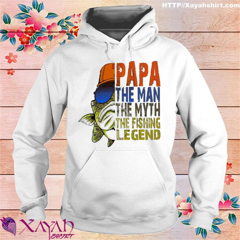 Papa the man the myth the fishing legend s hoodie