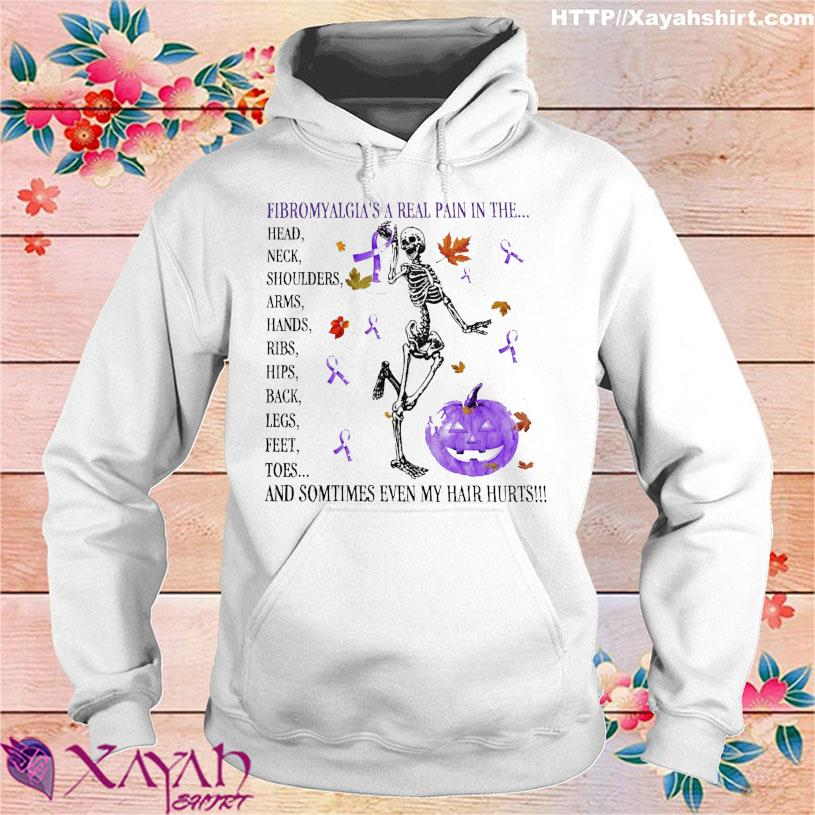 Skeleton fibromyalgia's a real pain in the head neck shoulders arms hands ribs s hoodie