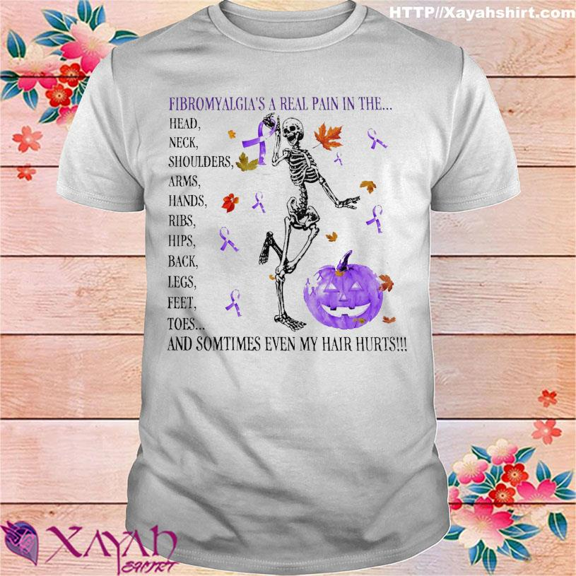 Skeleton fibromyalgia's a real pain in the head neck shoulders arms hands ribs shirt