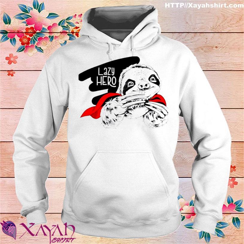 Sloth Lazy Hero Shirt hoodie