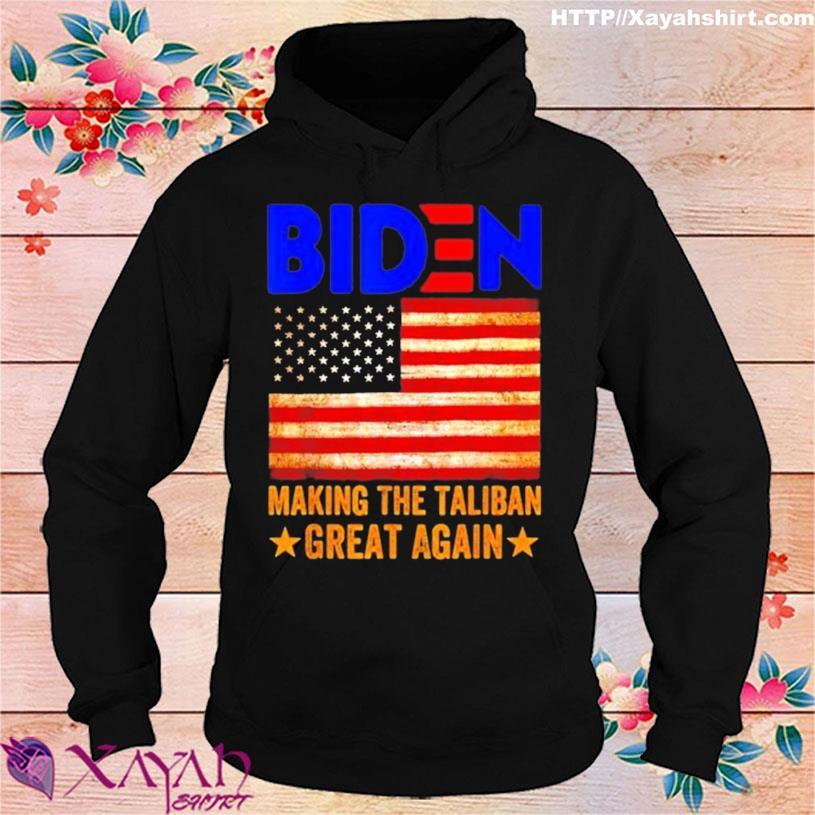 Trending American Flag Joe Biden Making The Taliban Great Again 2021 Shirt hoodie