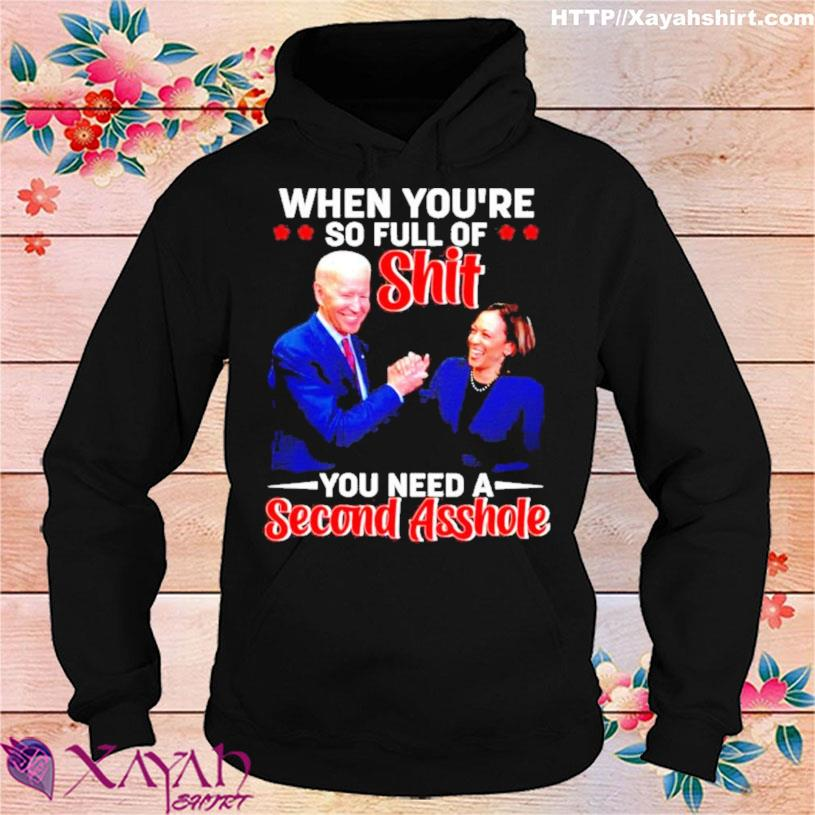 Trending Biden Harris when you're so full of shit you need a second asshole s hoodie