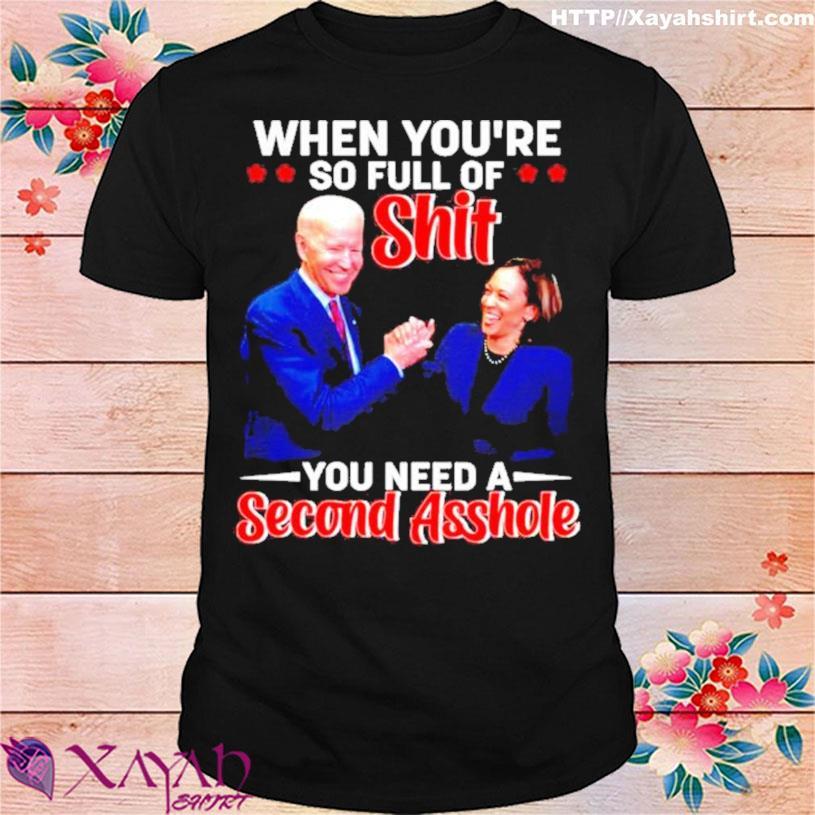 Trending Biden Harris when you're so full of shit you need a second asshole shirt