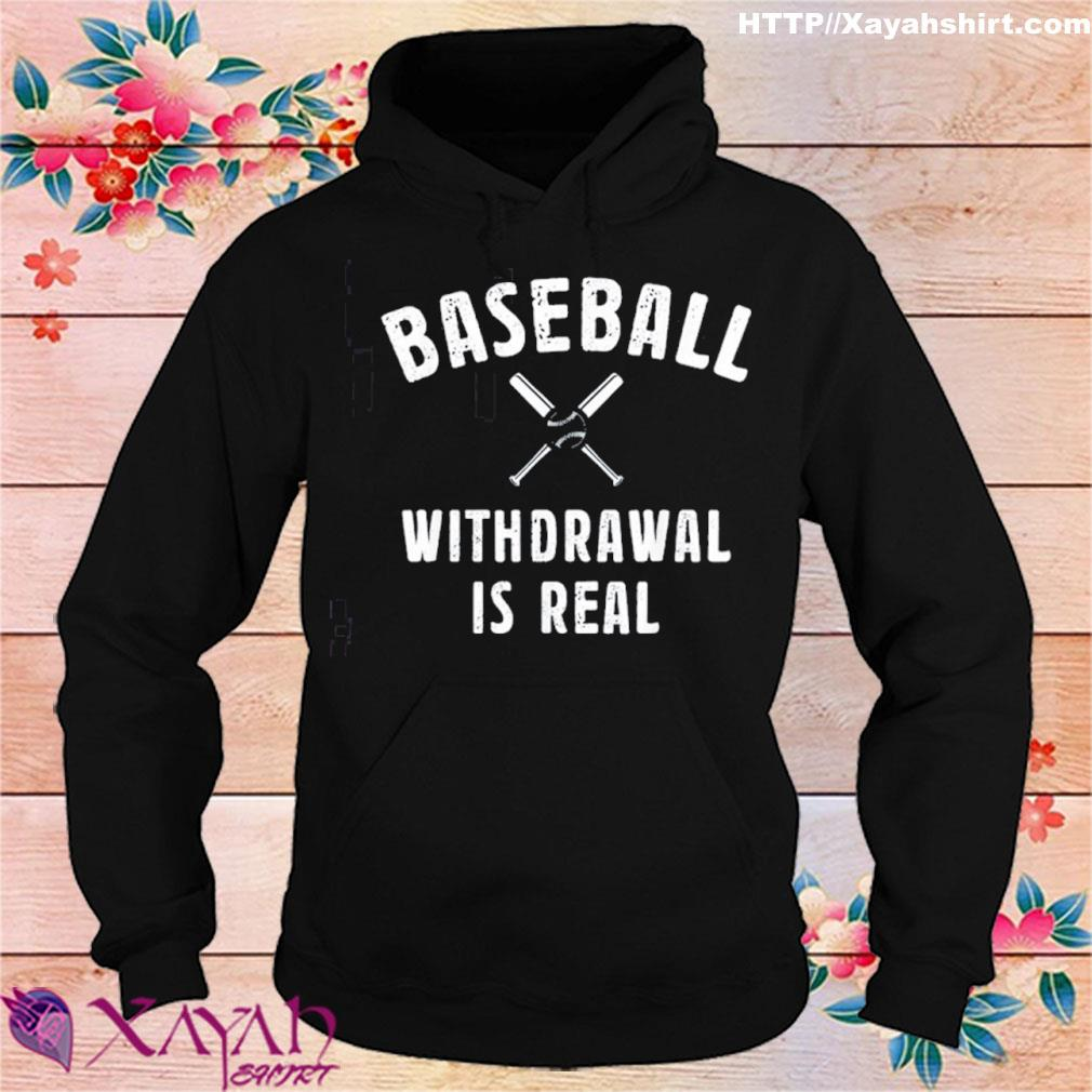 Baseball Withdrawal Is Real Sport 2020 Shirt hoodie