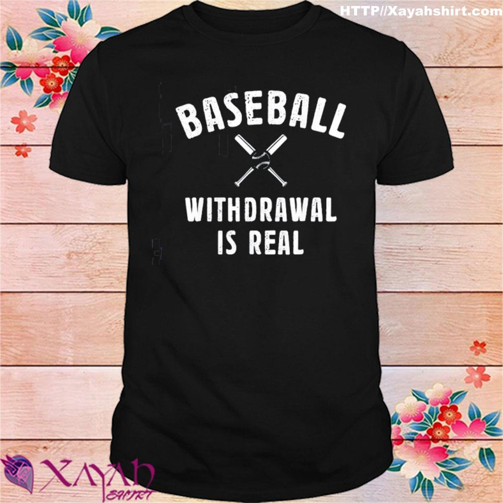 Baseball Withdrawal Is Real Sport 2020 Shirt