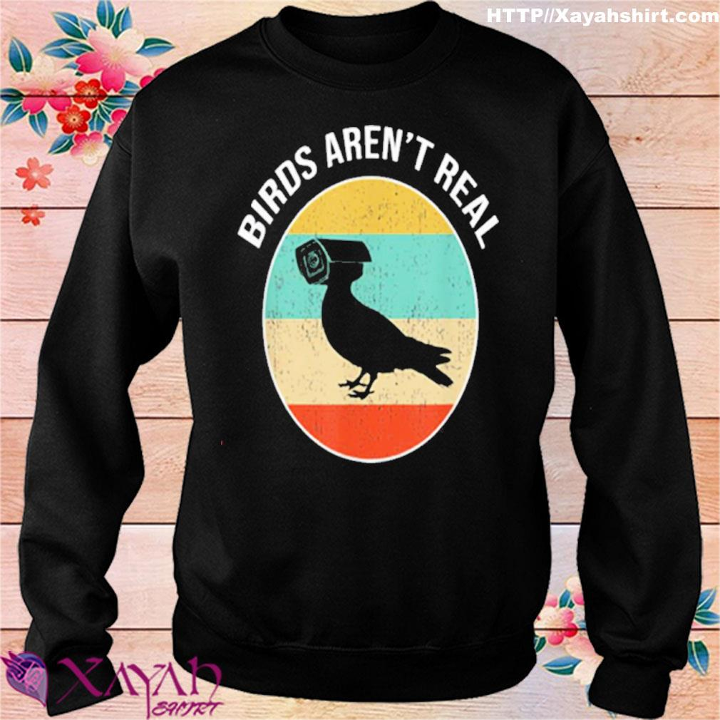 Birds Arent Real Vintage Shirt sweater