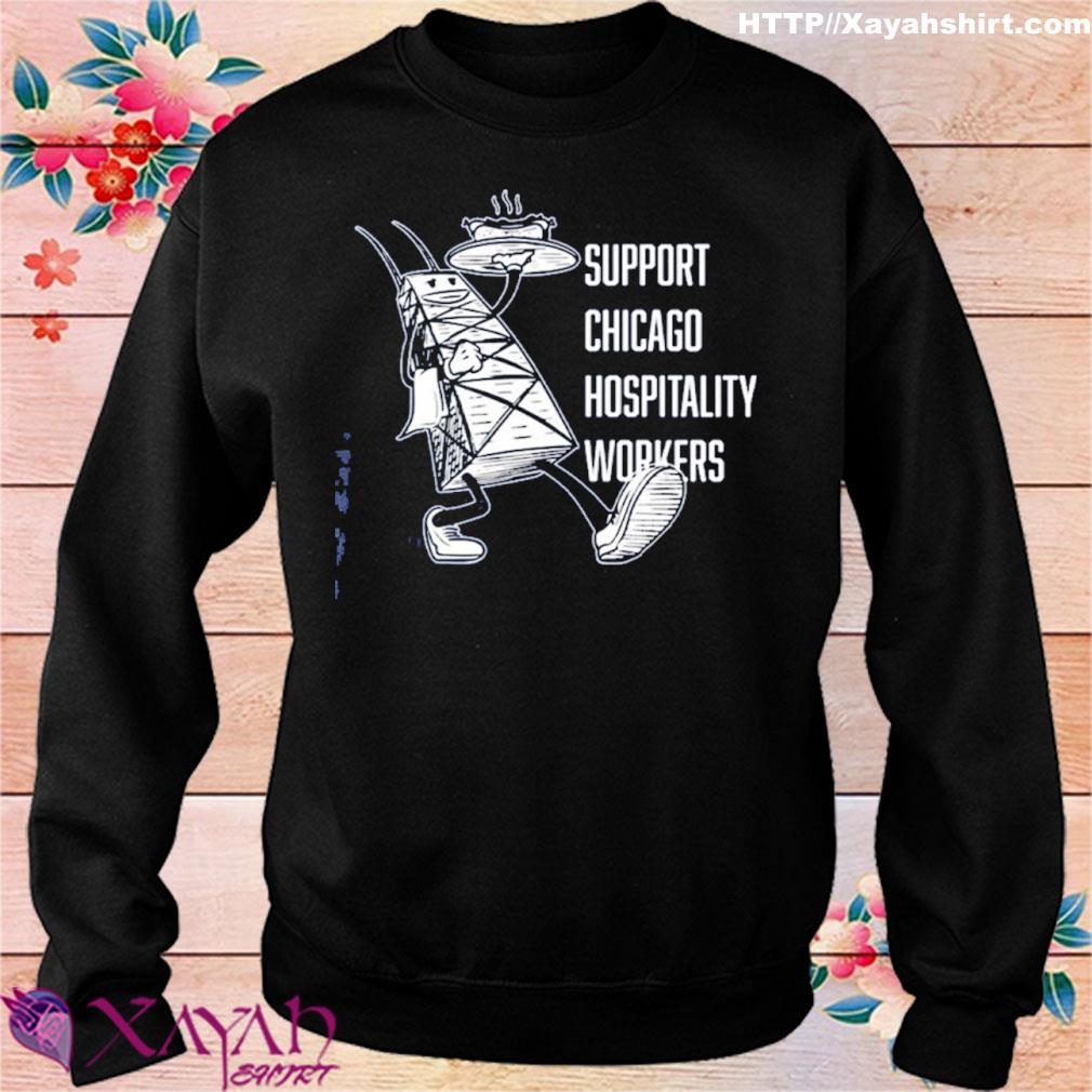 Chicago Hospitality United Support Chicago Hospitality Workers Shirt sweater