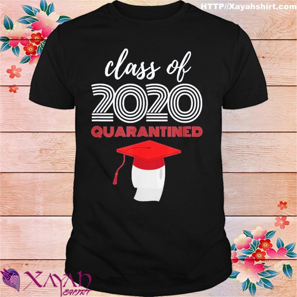 Class of 2020 Toilet Paper Quarantined Virus Quarantine Grad T-Shirt