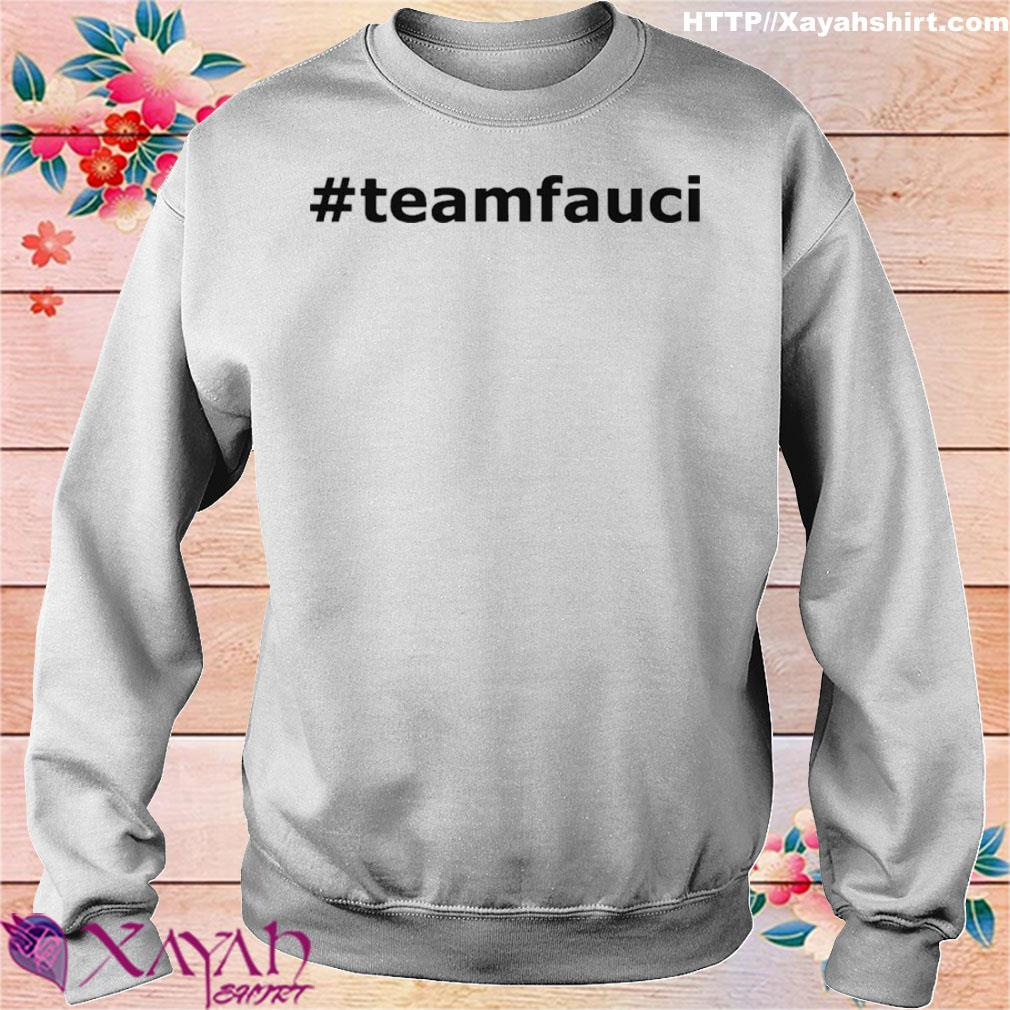 Doctor Fauci Is The Man And Will Always Be Funny Meme Shirt sweater