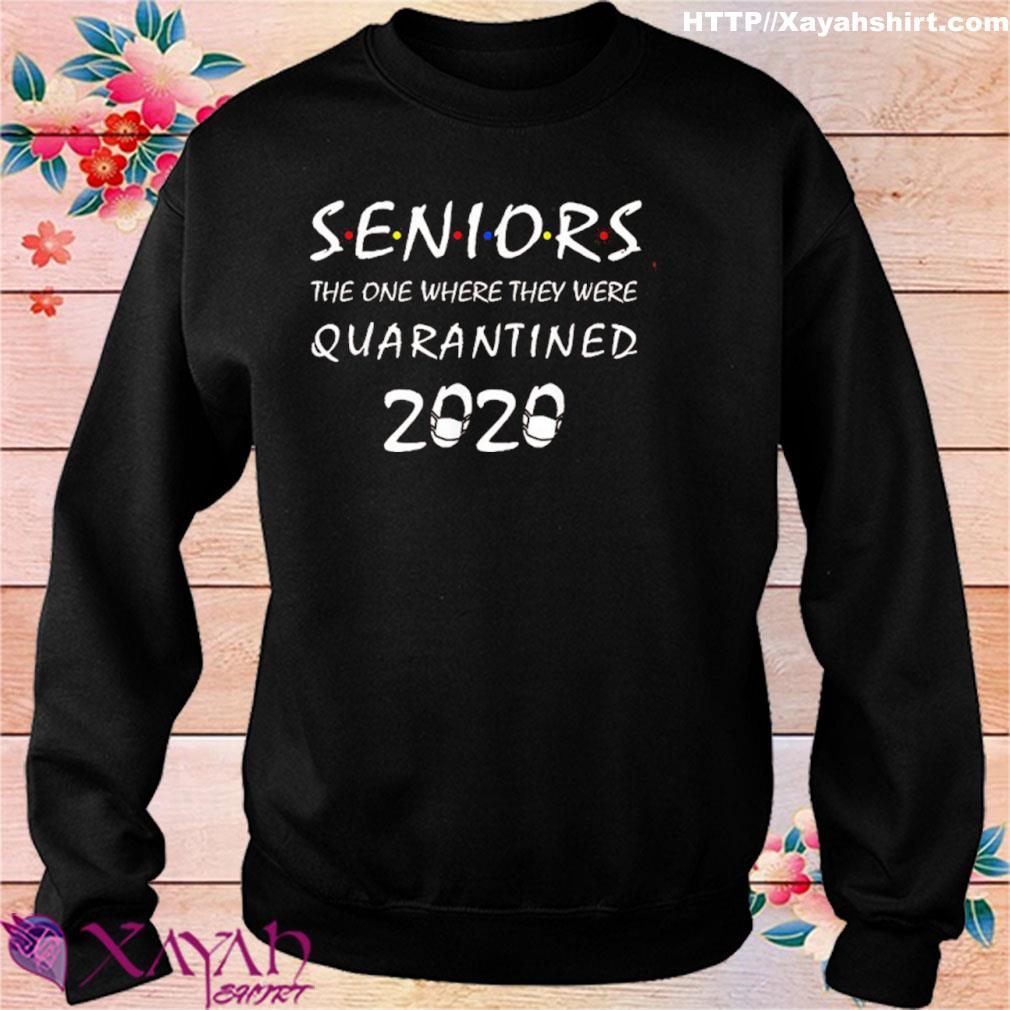 Got Toilet Paper Shirtseniors The One Where They Were Quarantined 2020 Shirt sweater
