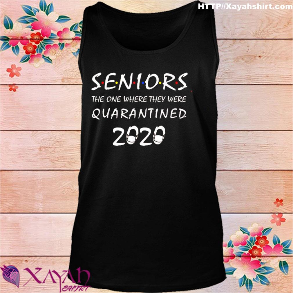 Got Toilet Paper Shirtseniors The One Where They Were Quarantined 2020 Shirt tank top