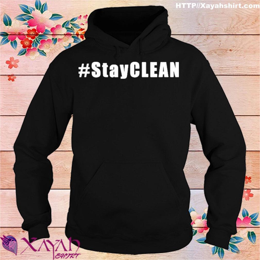 #Stayclean Shirt hoodie