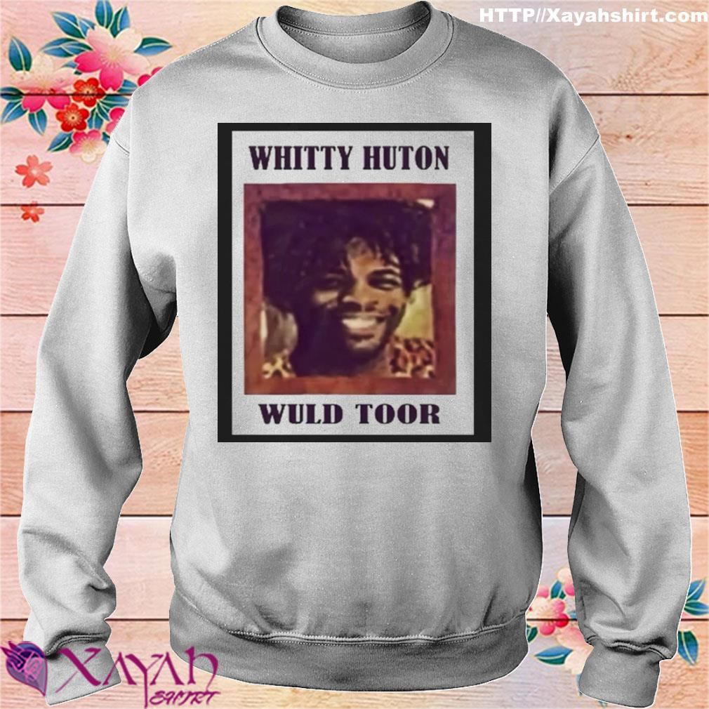 Whitty Huton Wuld Toor Shirt sweater