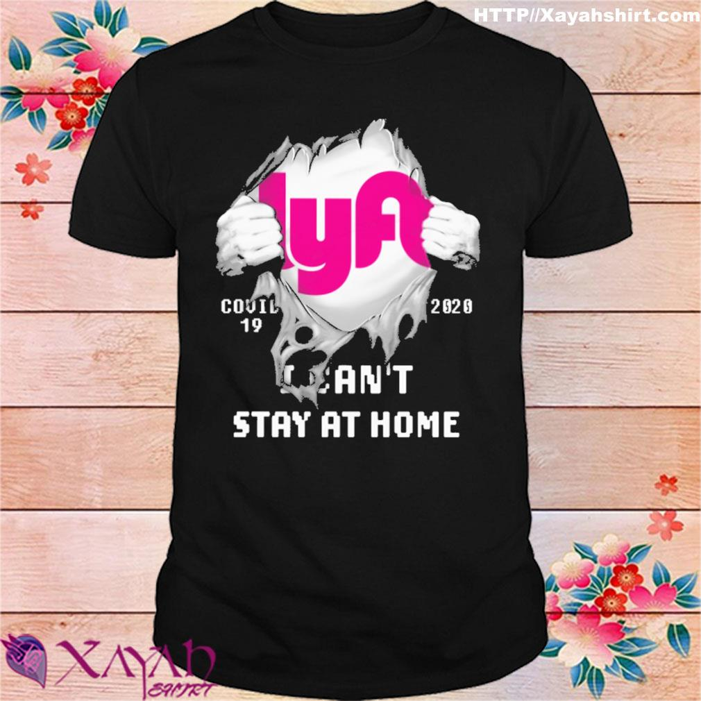 Blood inside me Lyft covid-19 2020 I can't stay at home shirt
