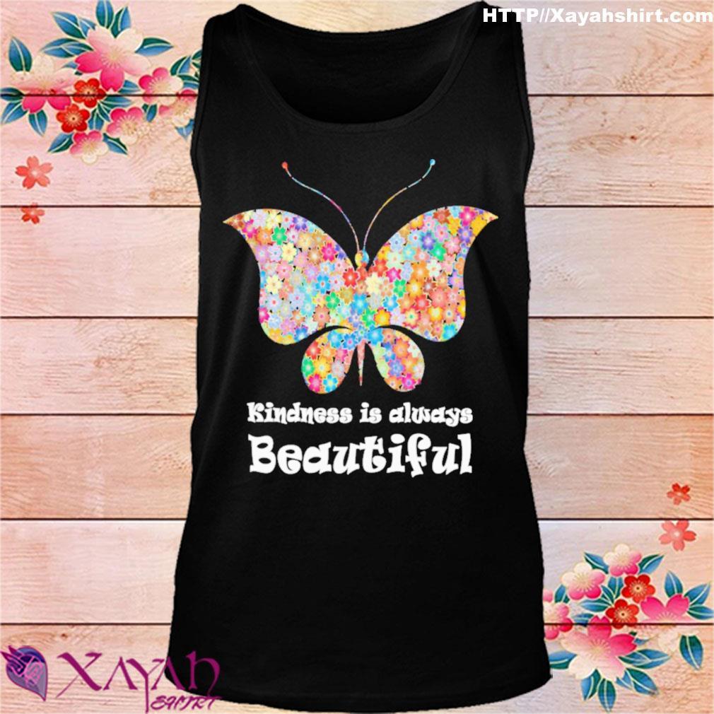 Butterfly Kindness is always beautiful s tank top