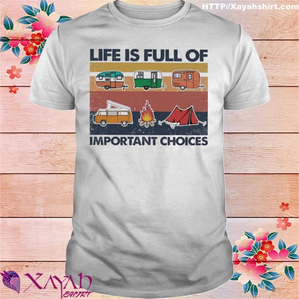 Camping life is full of important choices vintage shirt