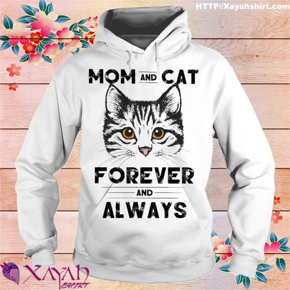 Mom and Cat forever and always s hoodie