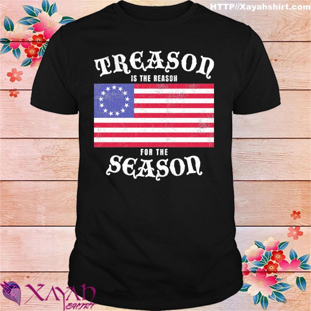 Treason is the reason for the season american flag shirt