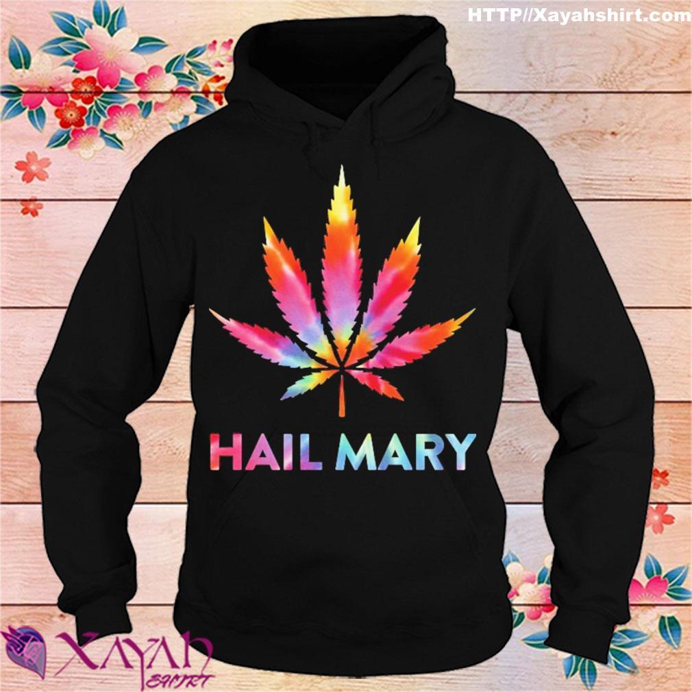 Weed hail mary s hoodie