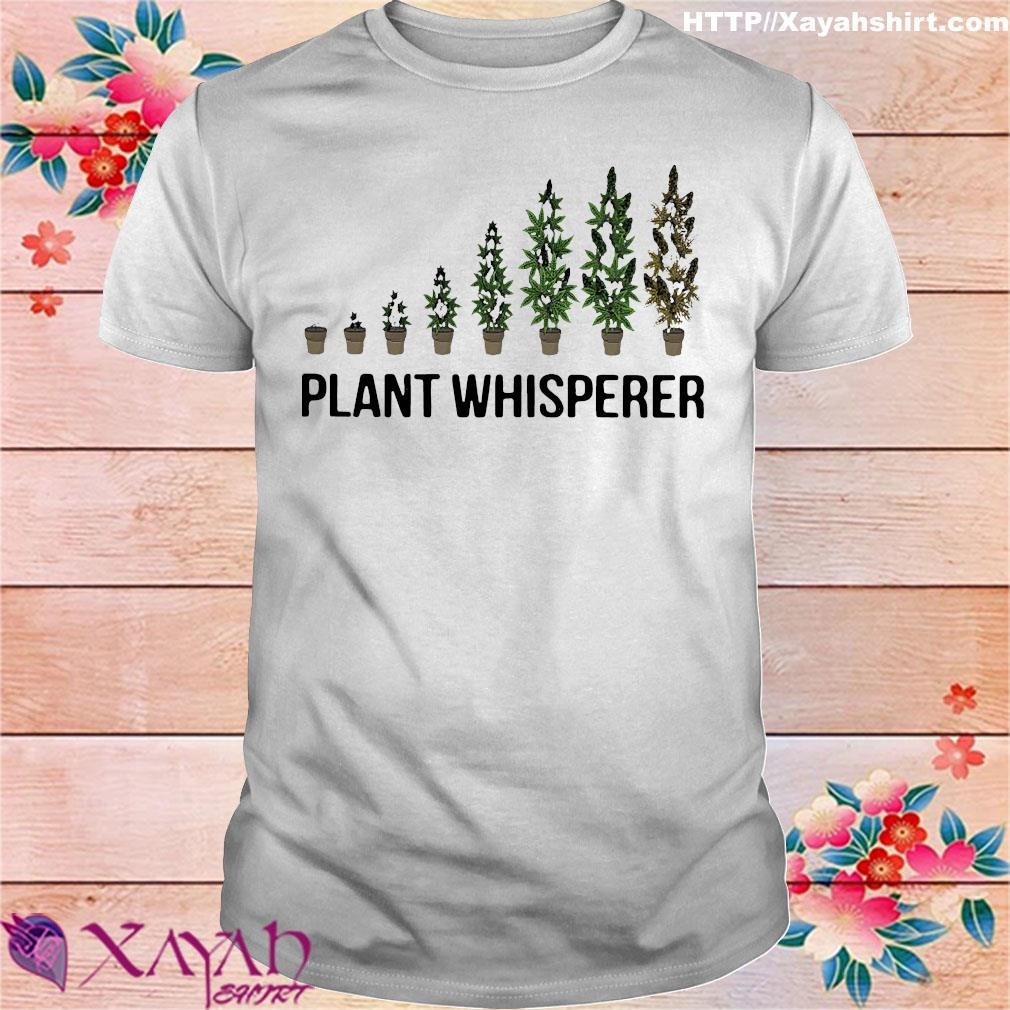Weed plant whisperer shirt