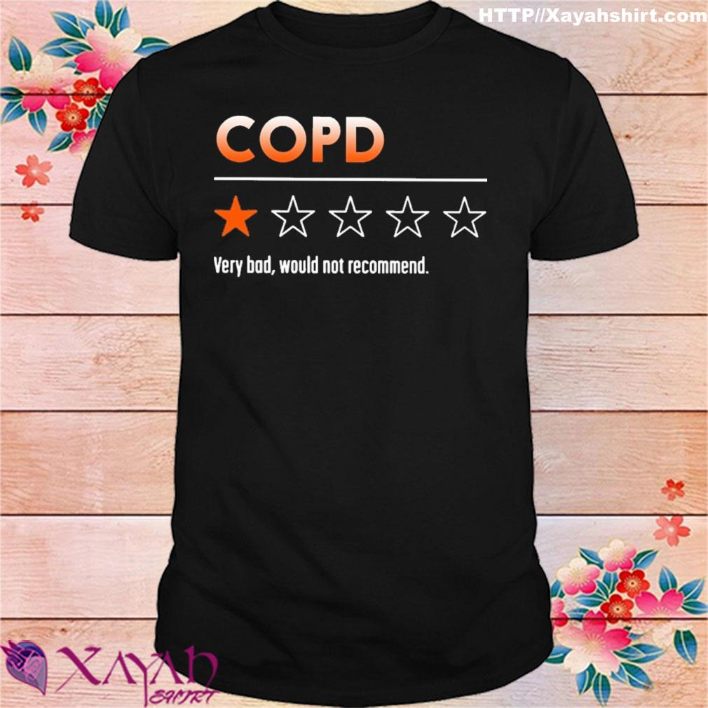 COPD very bad would not recommend shirt