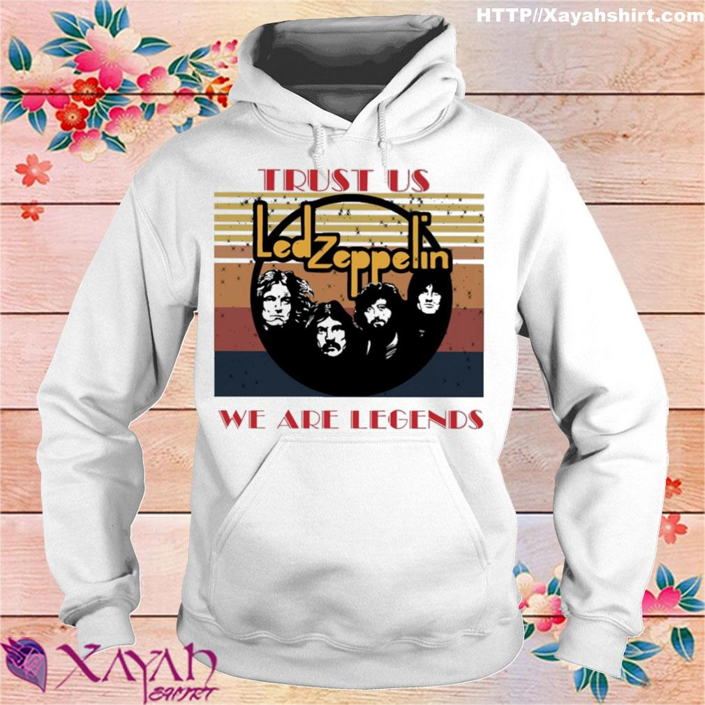 Trust us Led zeppelin we are legends vintage s hoodie