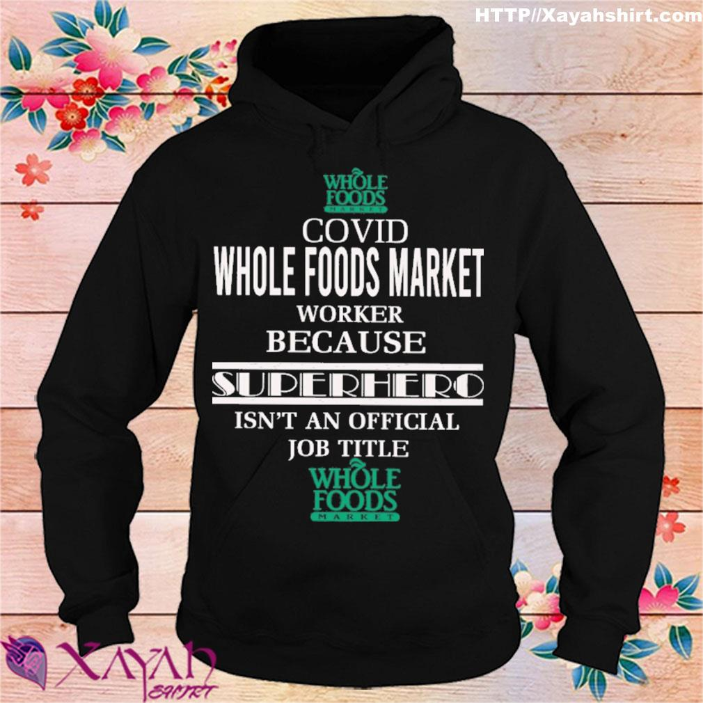 Whole foods covid whole foods market worker because superhero isn't an official job title s hoodie