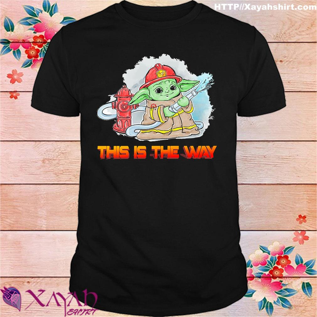 Fireman Baby Yoda this is the way shirt