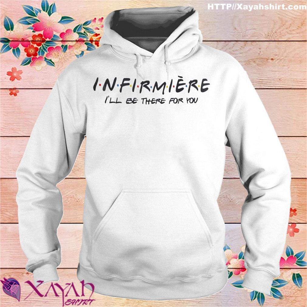 infirmiere I'll be there for You s hoodie