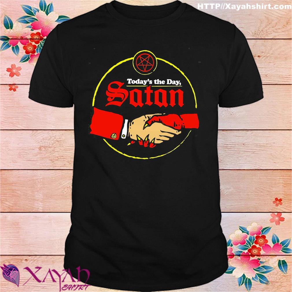 Today's the day Satan shirt