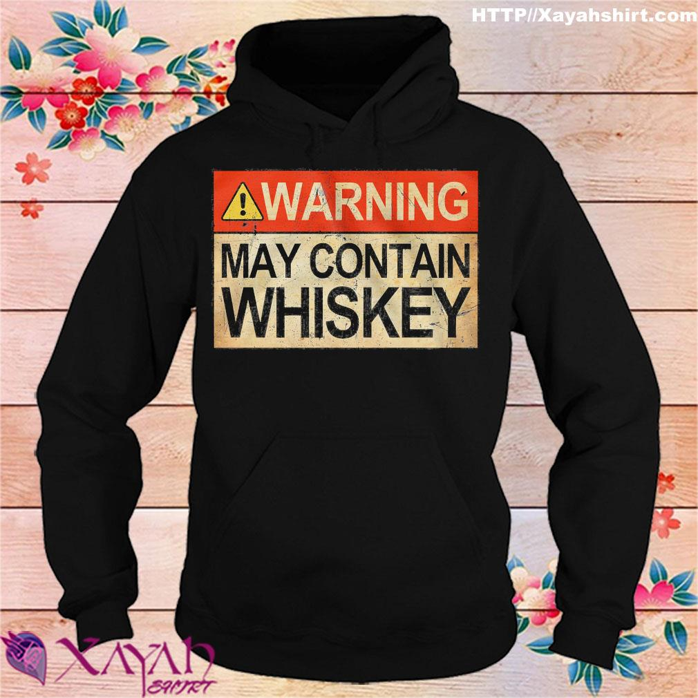 Warning may contain whiskey s hoodie