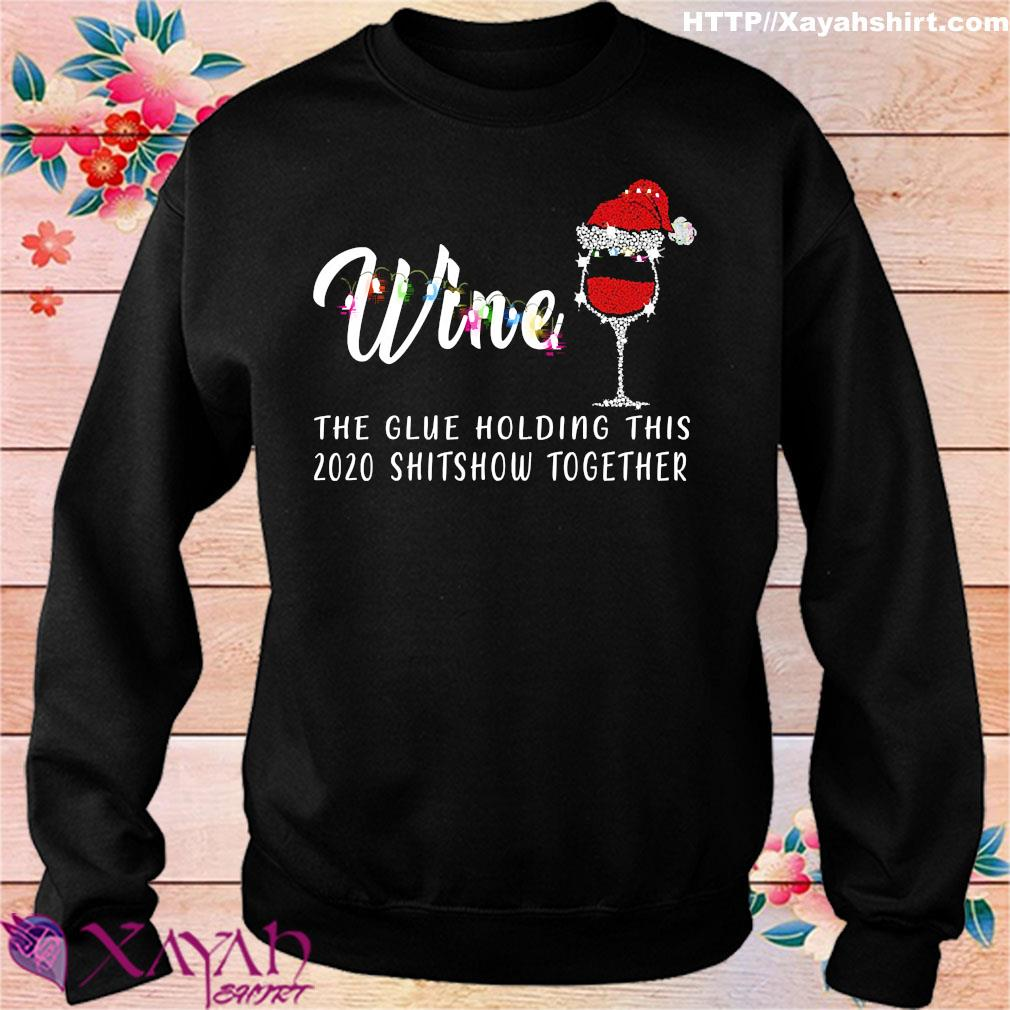 Wine Christmas the glue holding this 2020 shitshow together s sweater