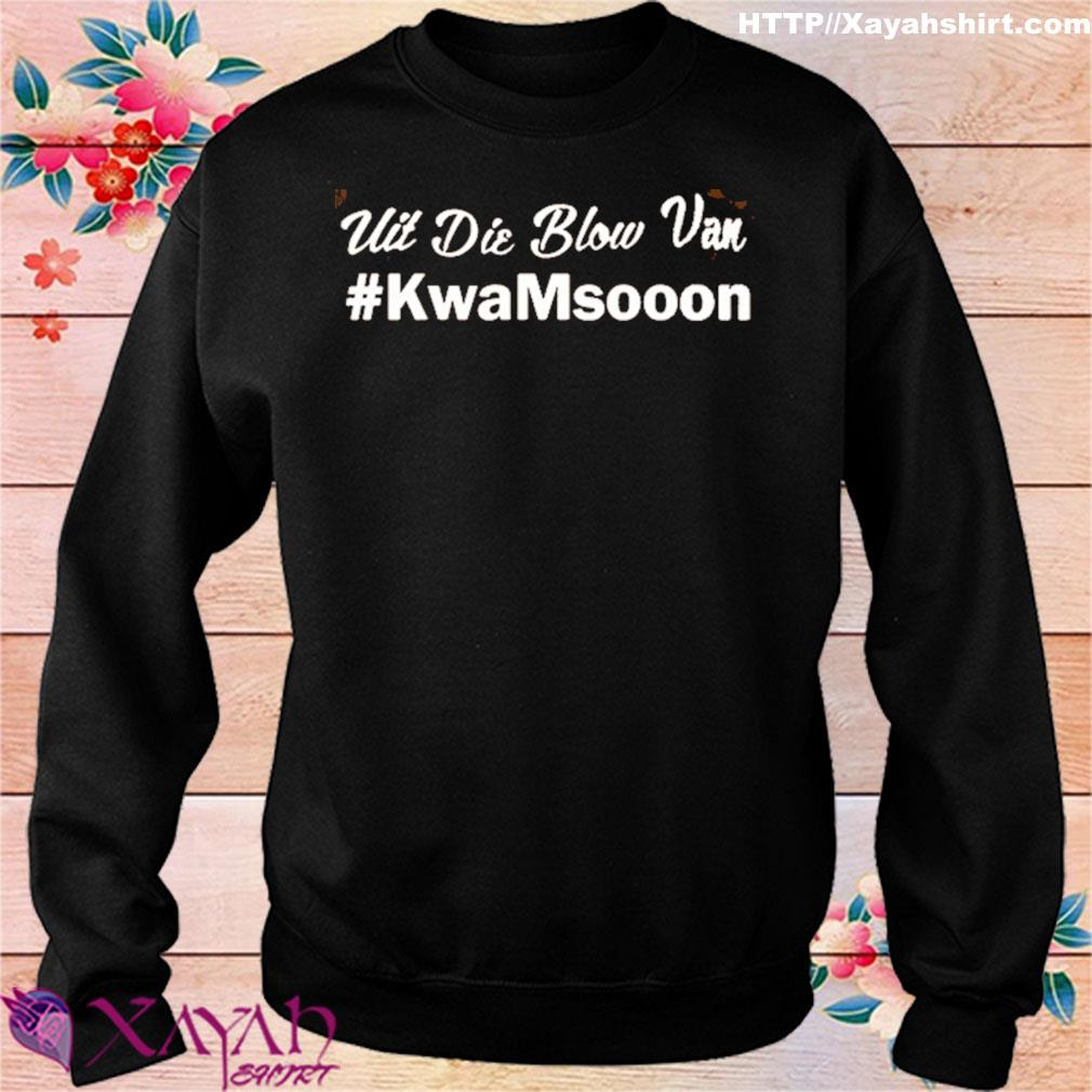 Official Uit Die Blow Van #KwanMsooon Shirt sweater