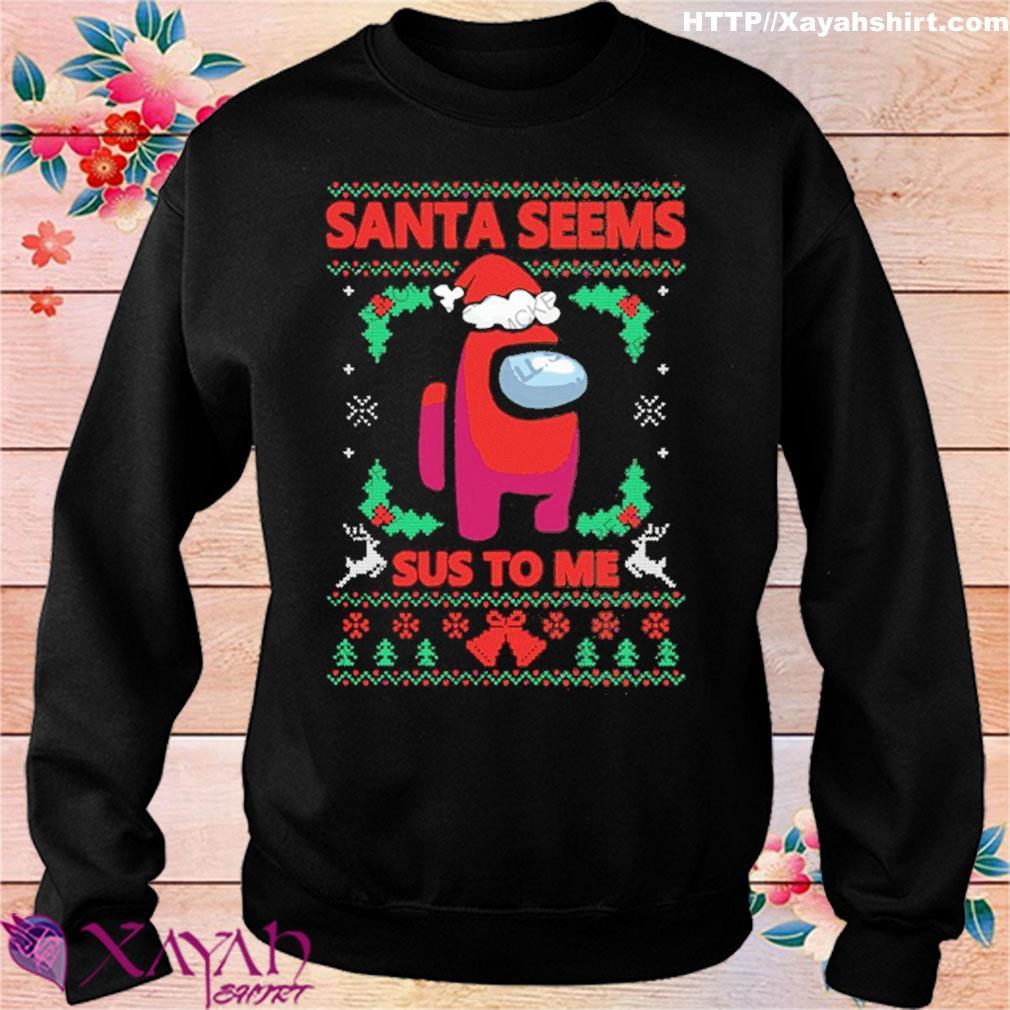 Santa Seems Sus To Me Mery Christmas – Santa Among Us 2020 Shirt sweater