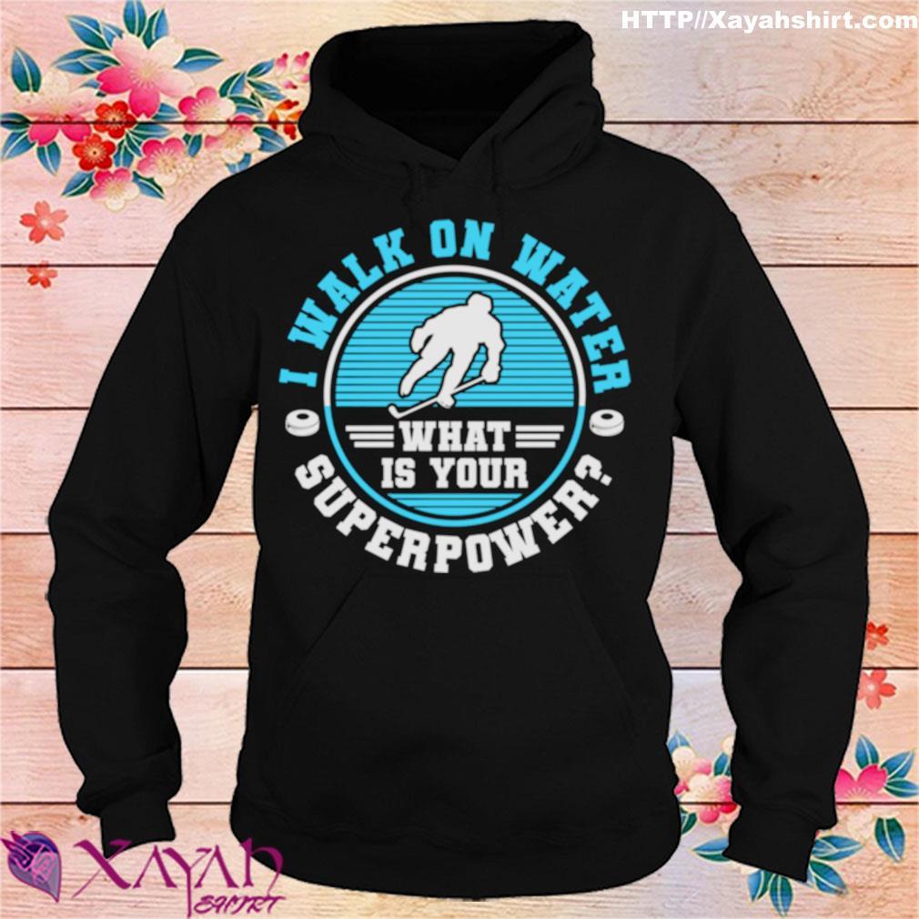 Official I Walk On Water Ice Hockey Shirt hoodie