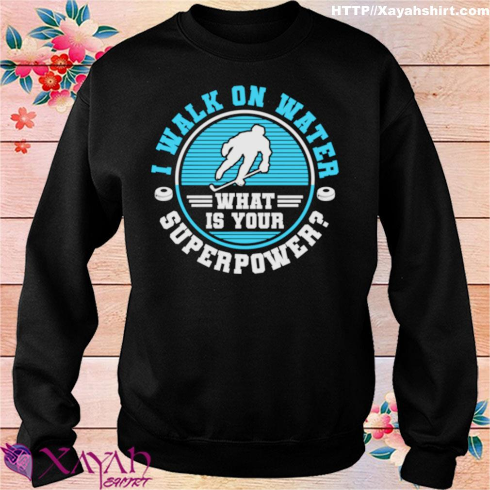Official I Walk On Water Ice Hockey Shirt sweater