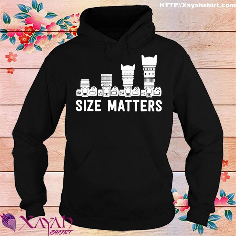 Nice Photography Lens Size Matters Shirt hoodie