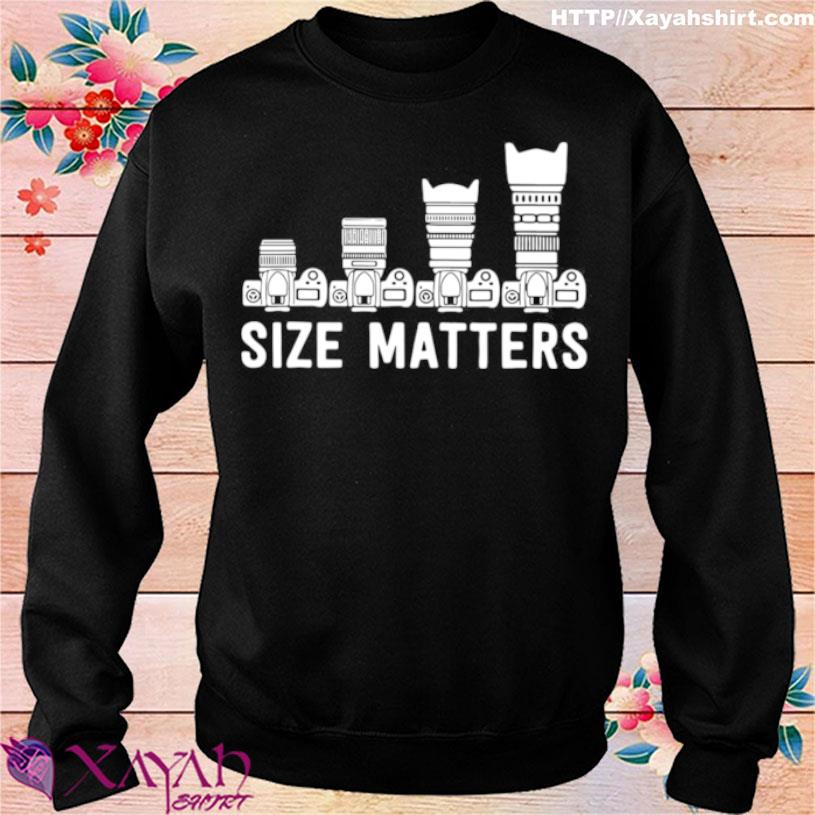 Nice Photography Lens Size Matters Shirt sweater